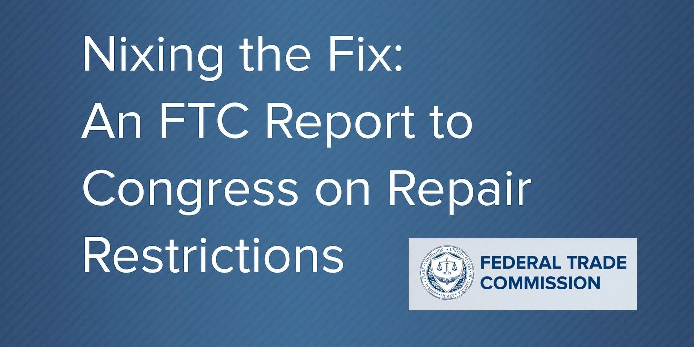 FTC Releases Report on Manufacturers Limiting Product Repairs